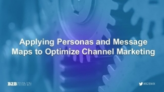 applying-personas-and-message-maps-to-optimize-channel-marketing-1-638